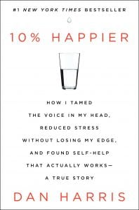 10% Happier by Dan Harris